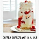 Cherry Cheesecake In a Jar Thistlewood Farm