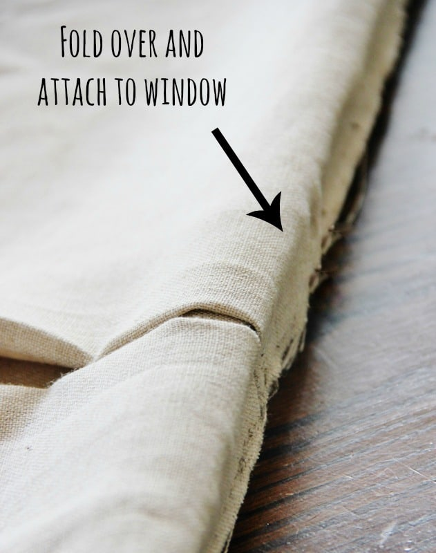 Fold the fabric over and attach to your window.