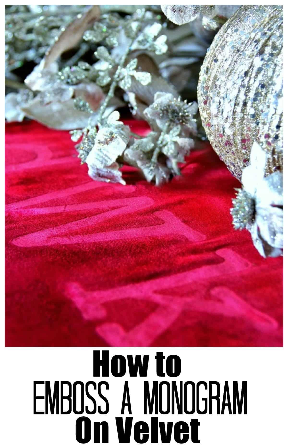 How to emboss a monogram on velvet.