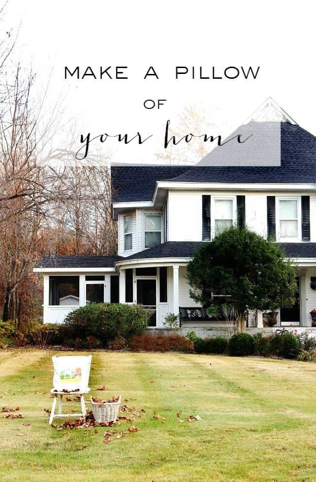 make a pillow of your home